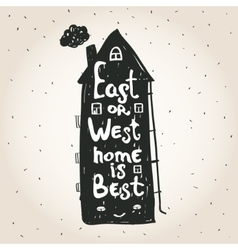 East or west home is best inspirational quote vector