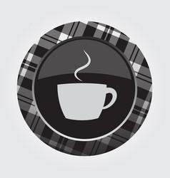 Button white black tartan - cup with smoke icon vector