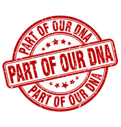 Part of our dna red grunge stamp vector