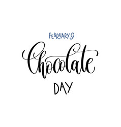 February 9 - chocolate day - hand lettering vector