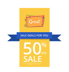 sale deals for you 50 off sale with great text vector image vector image