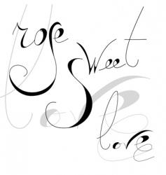 inscription rose love sweet vector image