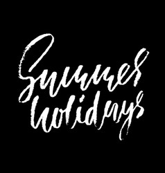 summer holidays hand drawn lettering vector image