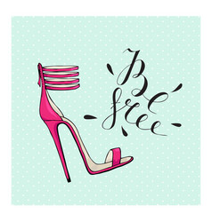 A motivational poster pink shoes on a mint vector