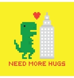 Need more hugs t-rex and skyscraper vector