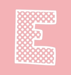 E alphabet letter with white polka dots on pink vector
