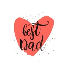 Best Dad lettering in shape red heart vector image