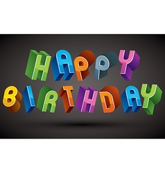 Happy birthday greeting card with phrase made with vector