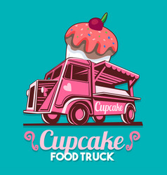 Food truck cupcake birthday cake bakery shop fast vector