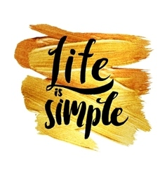 Life is simple metallic foil shining calligraphy vector