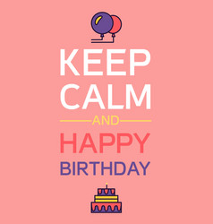happy birthday and keep calm vector image