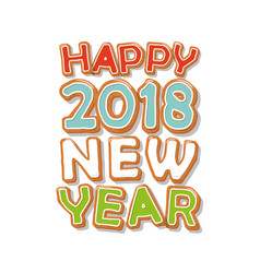 Happy new year 2018 gingerbread cookie hand drawn vector