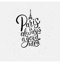 Paris is always a good idea concept on off white vector