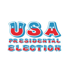 Usa presidental election typography political vector