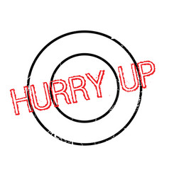 Hurry up rubber stamp vector