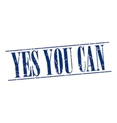 Yes you can blue grunge vintage stamp isolated on vector