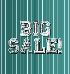 Grungy art greeting big sale vector