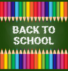 Back to school poster colorful crayons on chalk vector