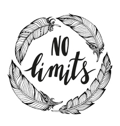 No limits handdrawn phrase with boho design vector