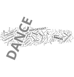 The incredible importance of dance text vector