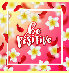 Hand drawn calligraphy be positive vector
