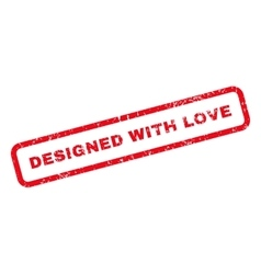 Designed with love text rubber stamp vector