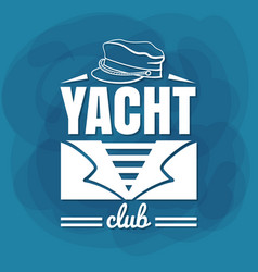 white lettering yacht club sailor vector image vector image