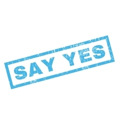 Say yes rubber stamp vector