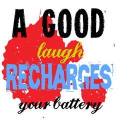 A good laugh recharges your battery vector