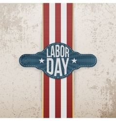 Labor day tag on grunge backround vector