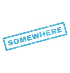 Somewhere Rubber Stamp vector image vector image