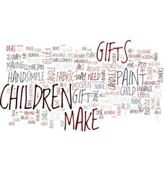 Gifts children can make text background word vector