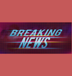 Breaking news title on abstract background vector