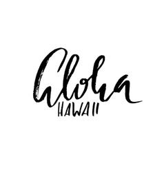 Conceptual hand drawn phrase Aloha Lettering vector image