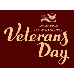 November 11 Veterans Day Lettering text and US vector image
