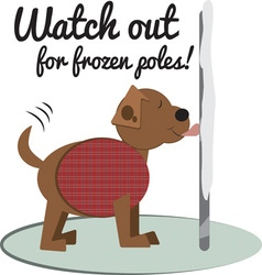Watch Out For Frozen Poles vector image vector image