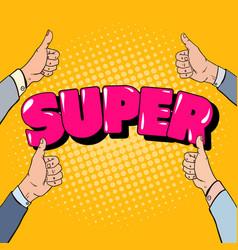 Pop art hands gesturing great super design vector
