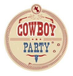 cowboy party western label vintage card vector image