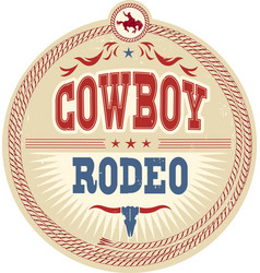 Wild west rodeo label with cowboy text vector