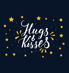 Hugs and kisses hand drawn romantic quote vector
