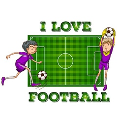I love football with players vector image vector image
