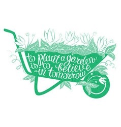 Lettering to plant a garden is to believe in vector
