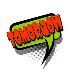 Comic book text bubble advertising tomorrow vector