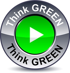 Think green round button vector