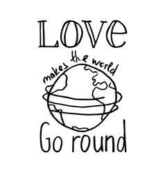 love makes the world go round vector image