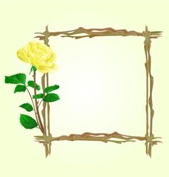 The frame from twigs with yellow rose vector
