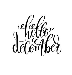Hello december hand lettering positive quote to vector