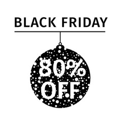 black friday sale banner in form of christmas ball vector image vector image
