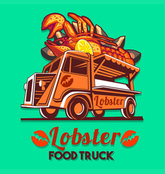 Food truck lobster seafood salad fast delivery vector