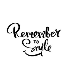Remember to smile lettering for poster vector